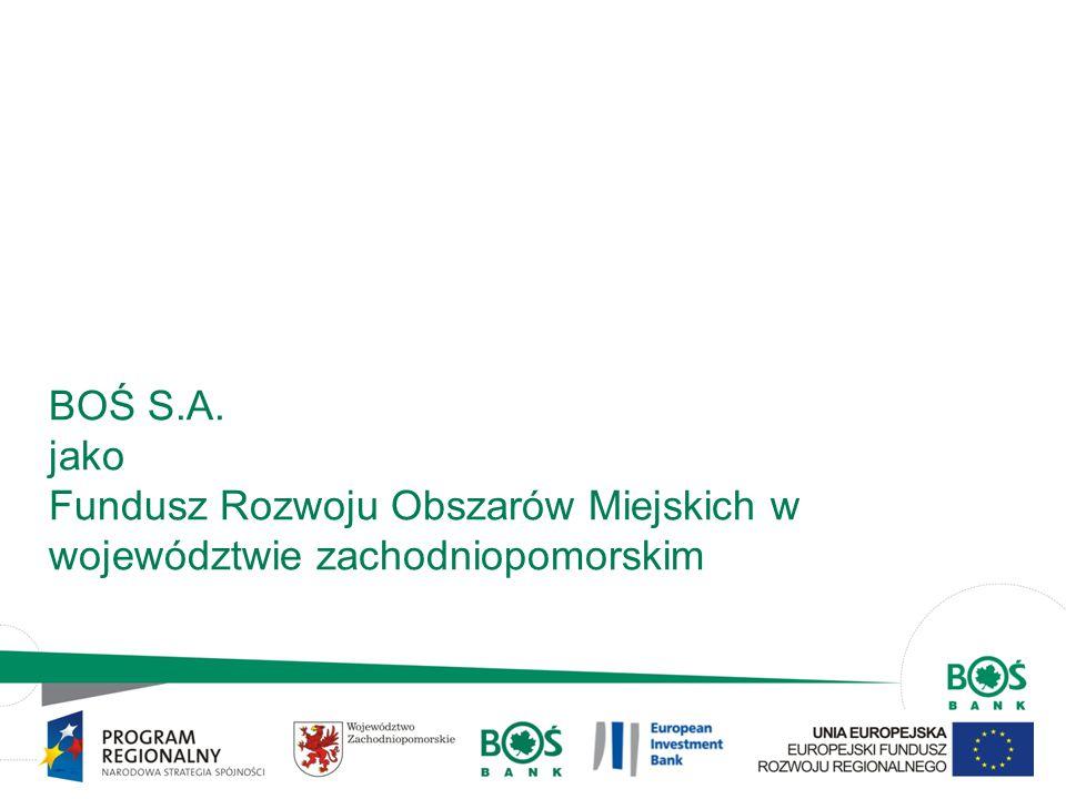 BOŚ S.A. jako Fundusz Rozwoju Obszarów Miejskich w województwie zachodniopomorskim