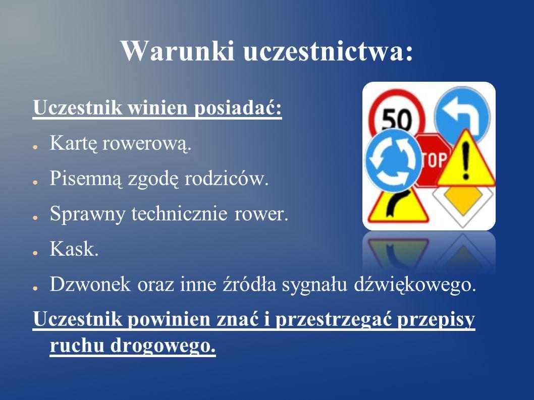 Warunki uczestnictwa cd.● Podczas jazdy zachowujemy odległość 2 – 3 m.