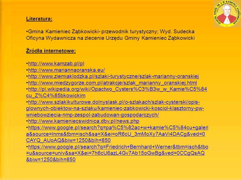 Literatura: Gmina Kamieniec Ząbkowicki- przewodnik turystyczny; Wyd. Sudecka Oficyna Wydawnicza na zlecenie Urzędu Gminy Kamieniec Ząbkowicki Źródła i