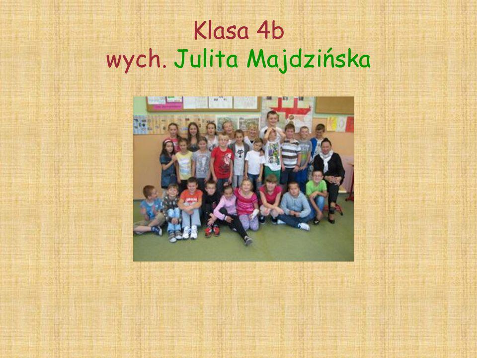 Klasa 4b wych. Julita Majdzińska