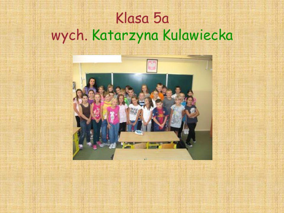 Klasa 5a wych. Katarzyna Kulawiecka