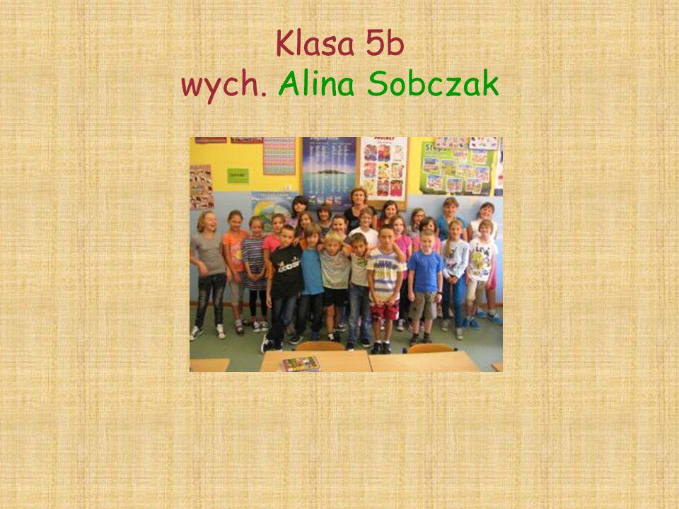 Klasa 5b wych. Alina Sobczak