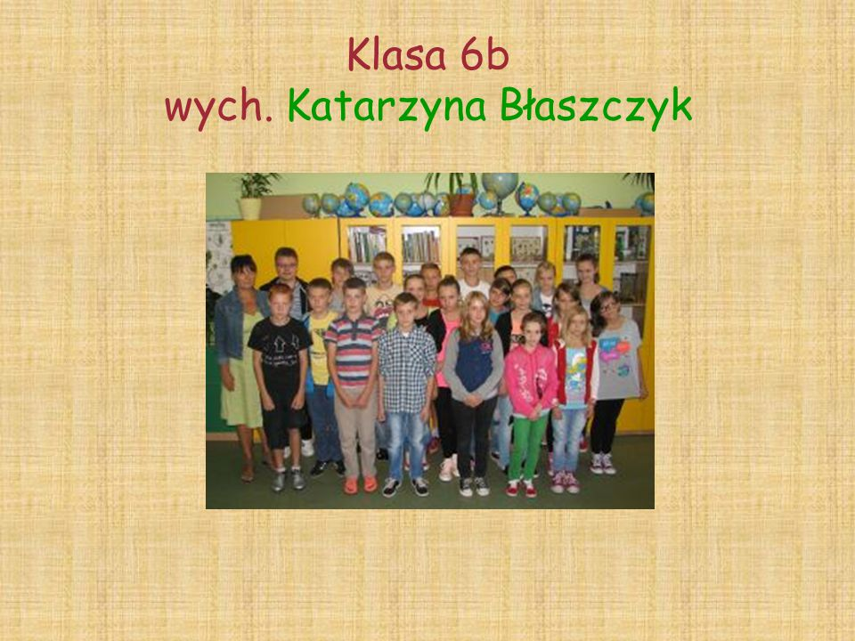 Klasa 6b wych. Katarzyna Błaszczyk