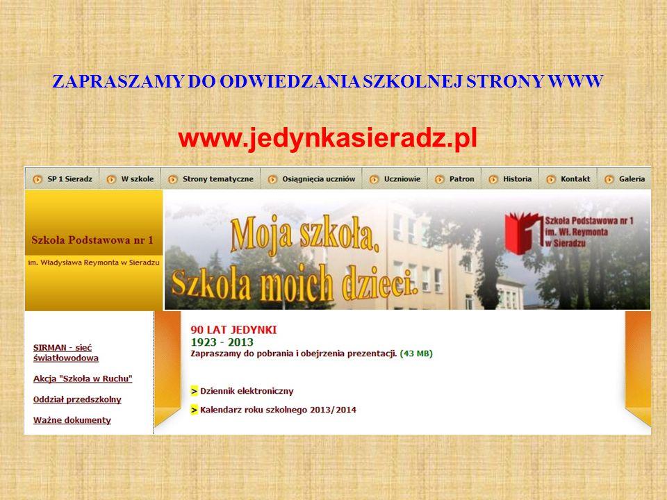 ZAPRASZAMY DO ODWIEDZANIA SZKOLNEJ STRONY WWW www.jedynkasieradz.pl