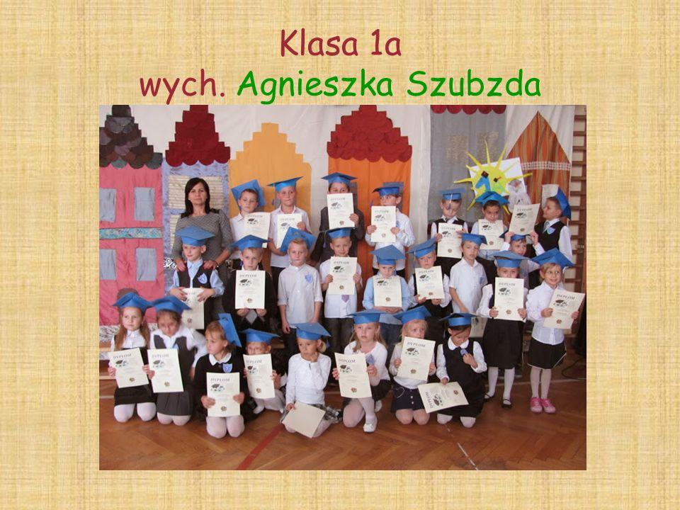 Klasa 1a wych. Agnieszka Szubzda