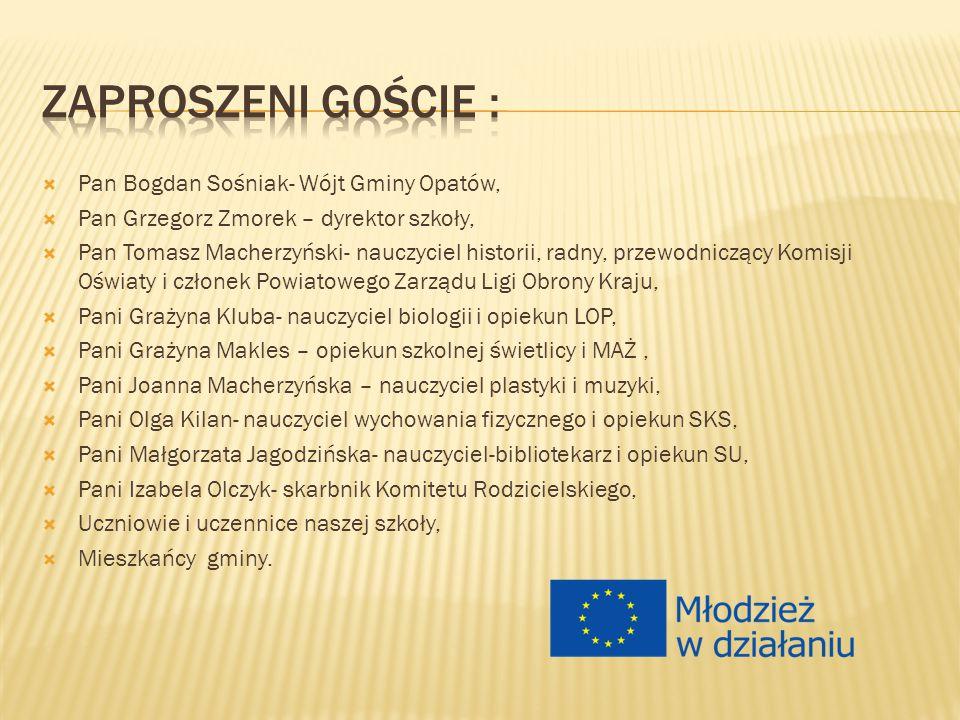  Pan Bogdan Sośniak- Wójt Gminy Opatów,  Pan Grzegorz Zmorek – dyrektor szkoły,  Pan Tomasz Macherzyński- nauczyciel historii, radny, przewodnicząc