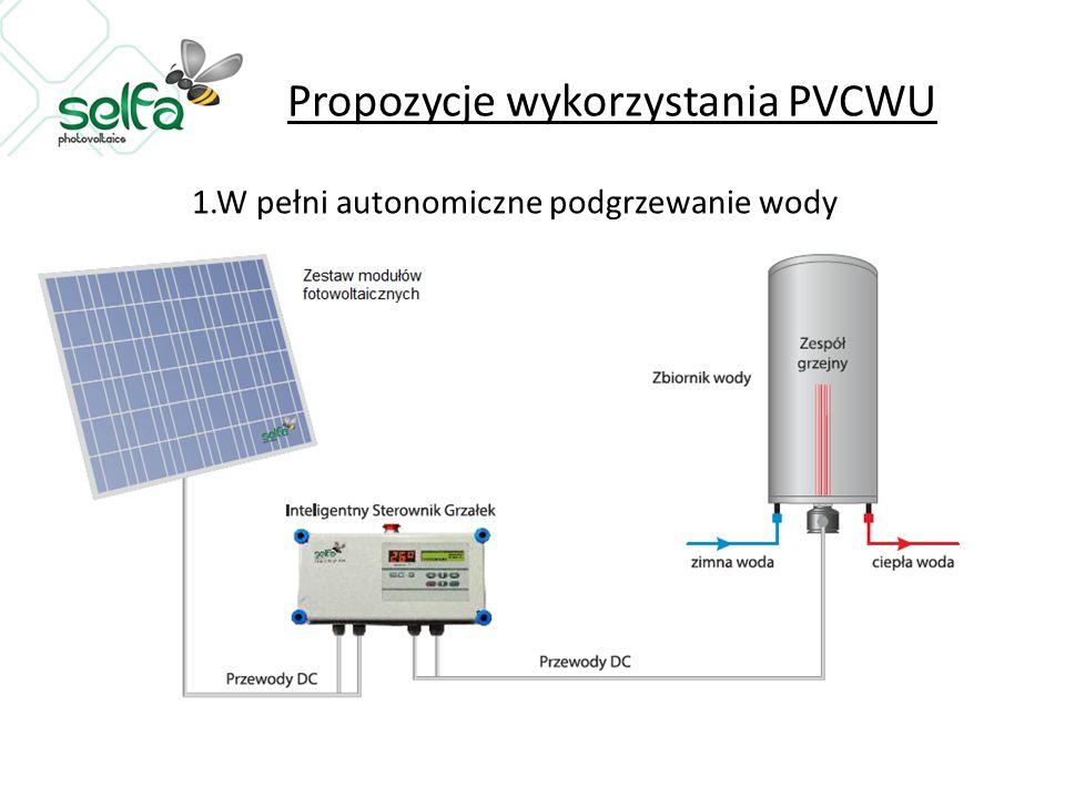 Propozycje wykorzystania PVCWU 1.W pełni autonomiczne podgrzewanie wody
