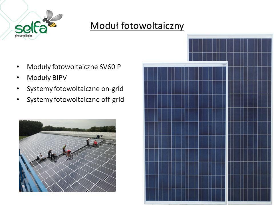 Moduł fotowoltaiczny Moduły fotowoltaiczne SV60 P Moduły BIPV Systemy fotowoltaiczne on-grid Systemy fotowoltaiczne off-grid