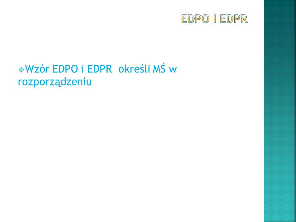 Wzór EDPO i EDPR określi MŚ w rozporządzeniu