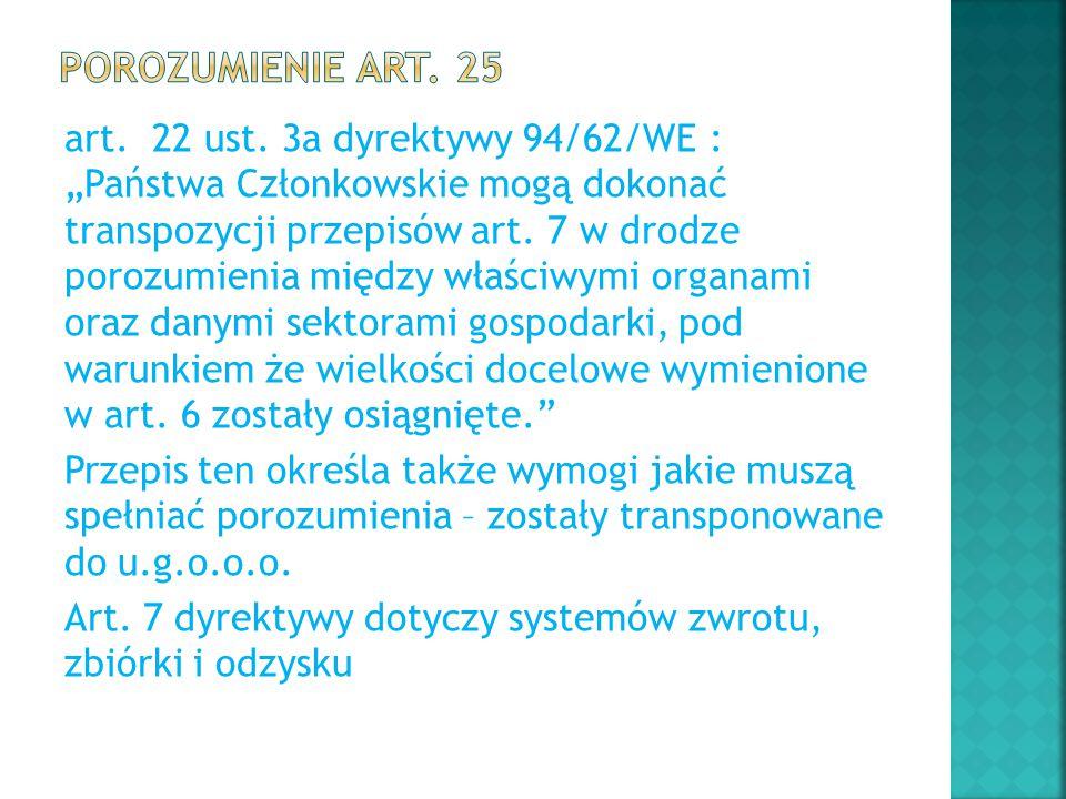"""art. 22 ust. 3a dyrektywy 94/62/WE : """"Państwa Członkowskie mogą dokonać transpozycji przepisów art. 7 w drodze porozumienia między właściwymi organami"""