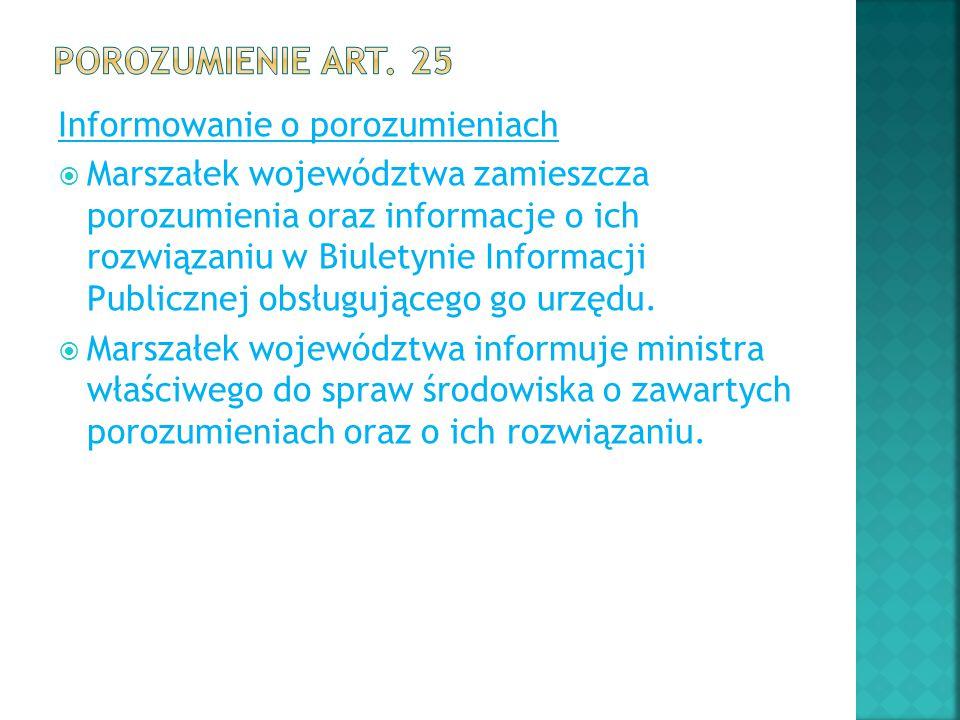 Informowanie o porozumieniach  Marszałek województwa zamieszcza porozumienia oraz informacje o ich rozwiązaniu w Biuletynie Informacji Publicznej obs