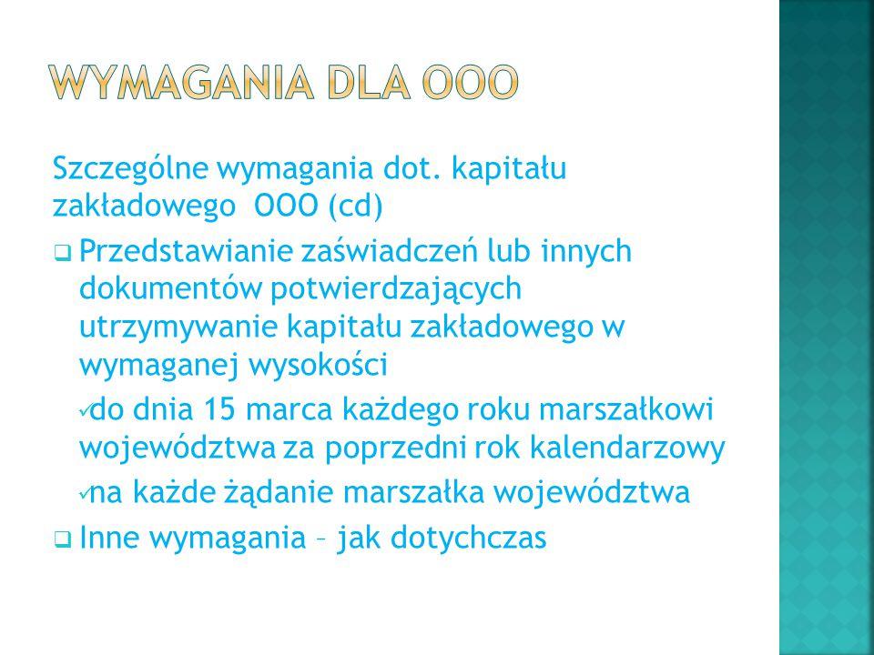 Szczególne wymagania dot. kapitału zakładowego OOO (cd)  Przedstawianie zaświadczeń lub innych dokumentów potwierdzających utrzymywanie kapitału zakł