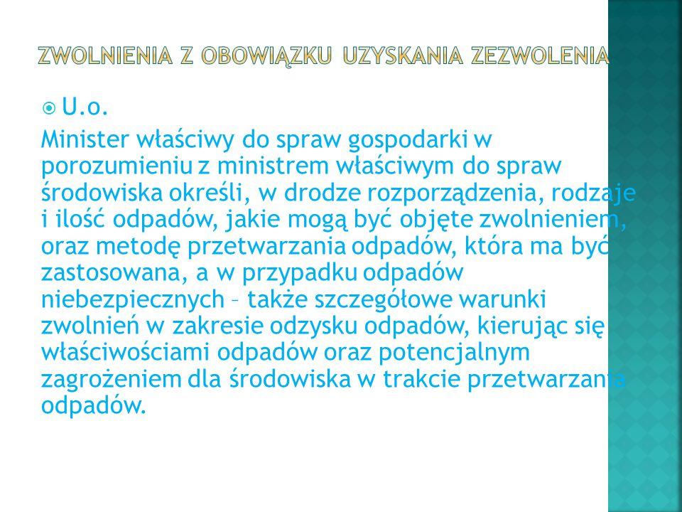  U.o. Minister właściwy do spraw gospodarki w porozumieniu z ministrem właściwym do spraw środowiska określi, w drodze rozporządzenia, rodzaje i iloś