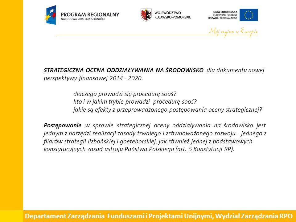 STRATEGICZNA OCENA ODDZIAŁYWANIA NA ŚRODOWISKO dla dokumentu nowej perspektywy finansowej 2014 - 2020.