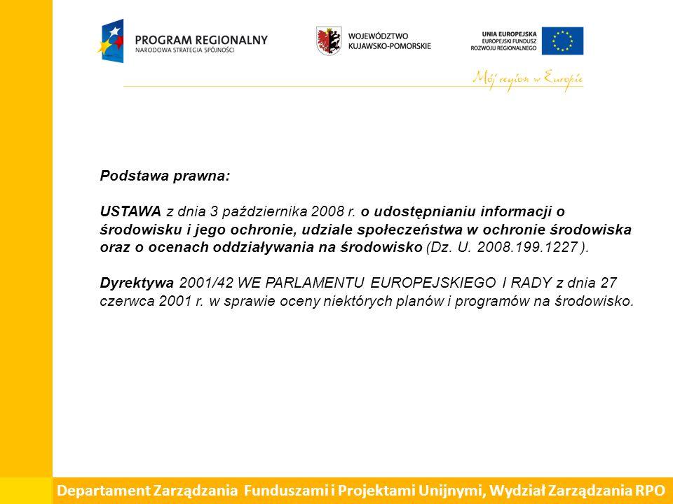 Departament Zarządzania Funduszami i Projektami Unijnymi, Wydział Zarządzania RPO Podstawa prawna: USTAWA z dnia 3 października 2008 r.