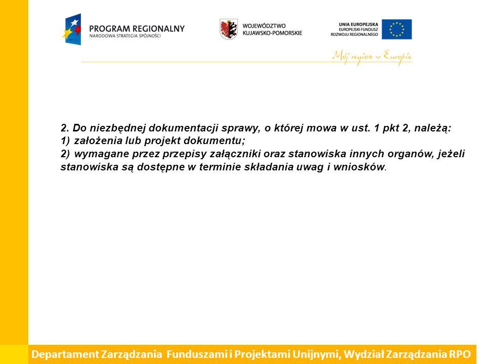 Departament Zarządzania Funduszami i Projektami Unijnymi, Wydział Zarządzania RPO Jakie dokumenty wymagają przeprowadzenia strategicznej oceny oddziaływania na środowisko.