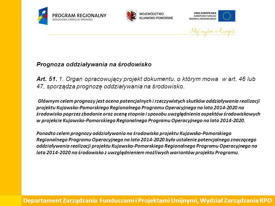 Departament Zarządzania Funduszami i Projektami Unijnymi, Wydział Zarządzania RPO Prognoza oddziaływania na środowisko Art.
