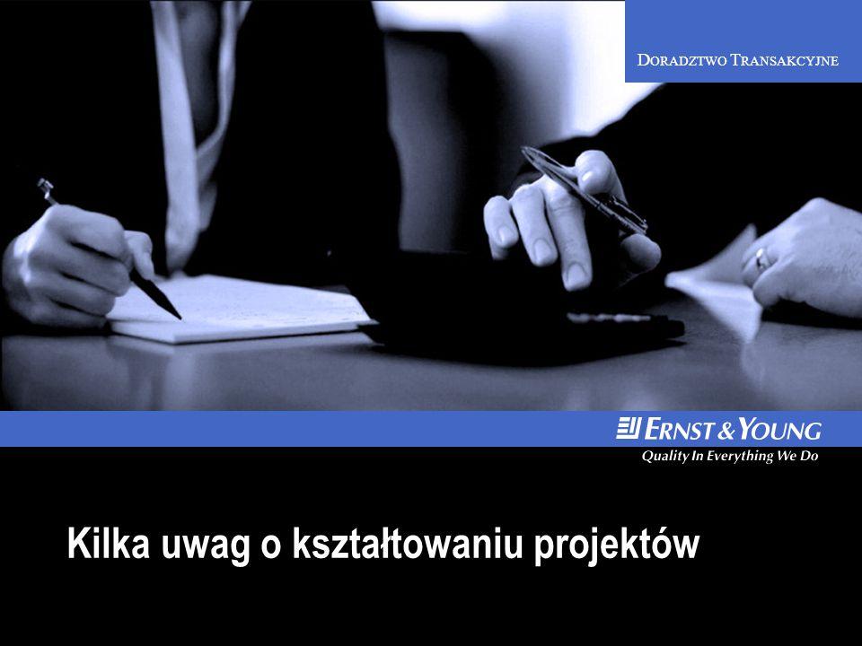 D ORADZTWO T RANSAKCYJNE August 20, 2014 Kilka uwag o kształtowaniu projektów