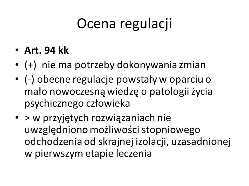 Ocena regulacji Art. 94 kk (+) nie ma potrzeby dokonywania zmian (-) obecne regulacje powstały w oparciu o mało nowoczesną wiedzę o patologii życia ps