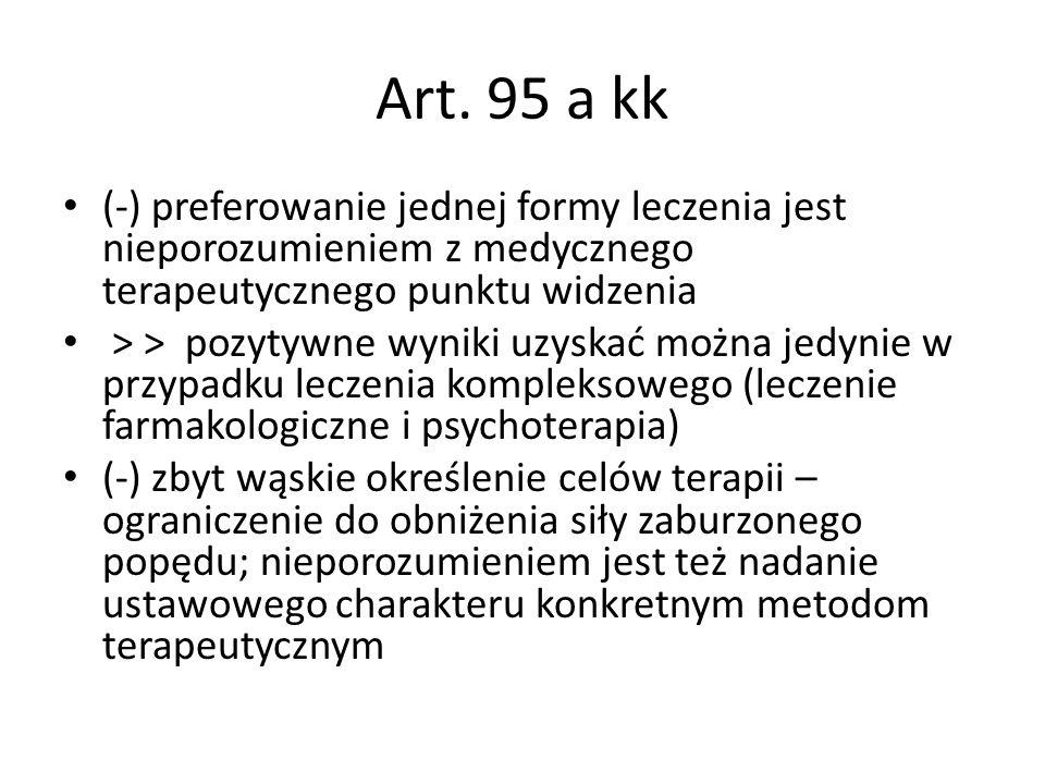 Art. 95 a kk (-) preferowanie jednej formy leczenia jest nieporozumieniem z medycznego terapeutycznego punktu widzenia > > pozytywne wyniki uzyskać mo