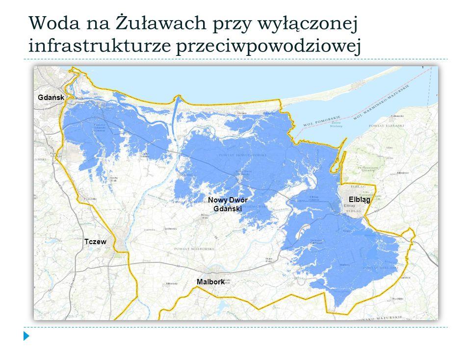 Malbork Elbląg Gdańsk Nowy Dwór Gdański Tczew Woda na Żuławach przy wyłączonej infrastrukturze przeciwpowodziowej