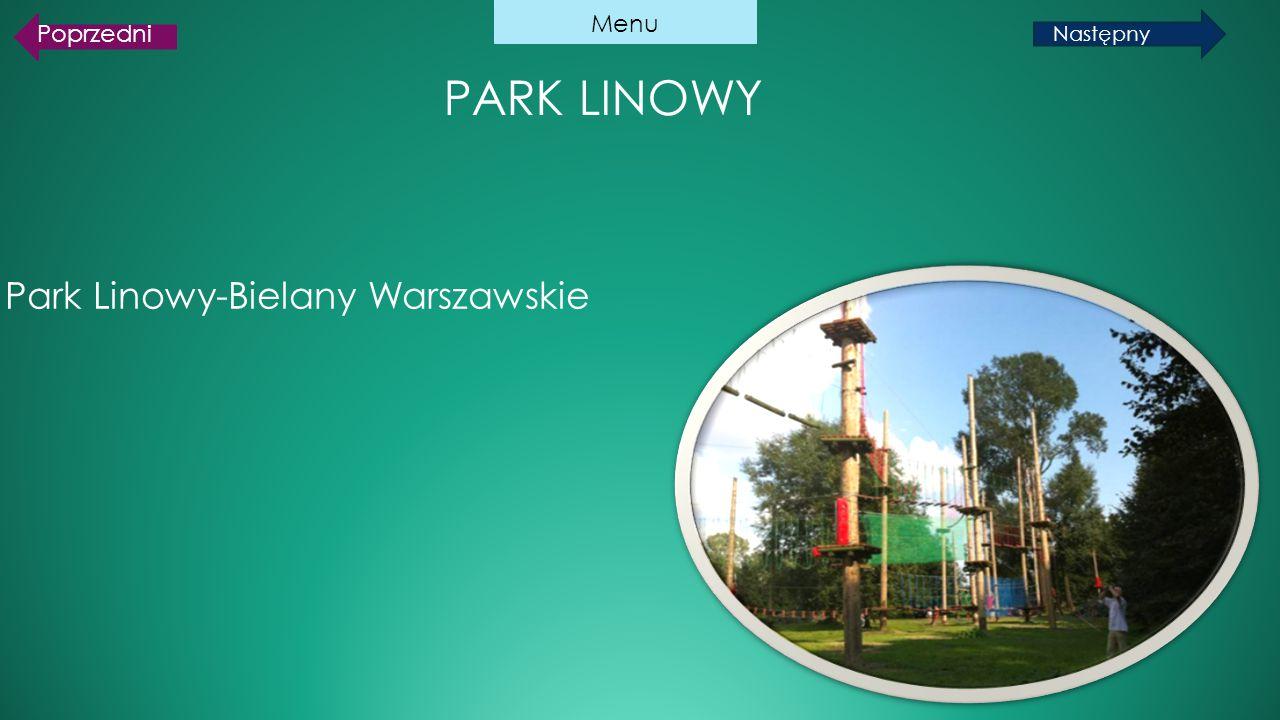 PARK LINOWY Park Linowy-Bielany Warszawskie Menu Poprzedni Następny