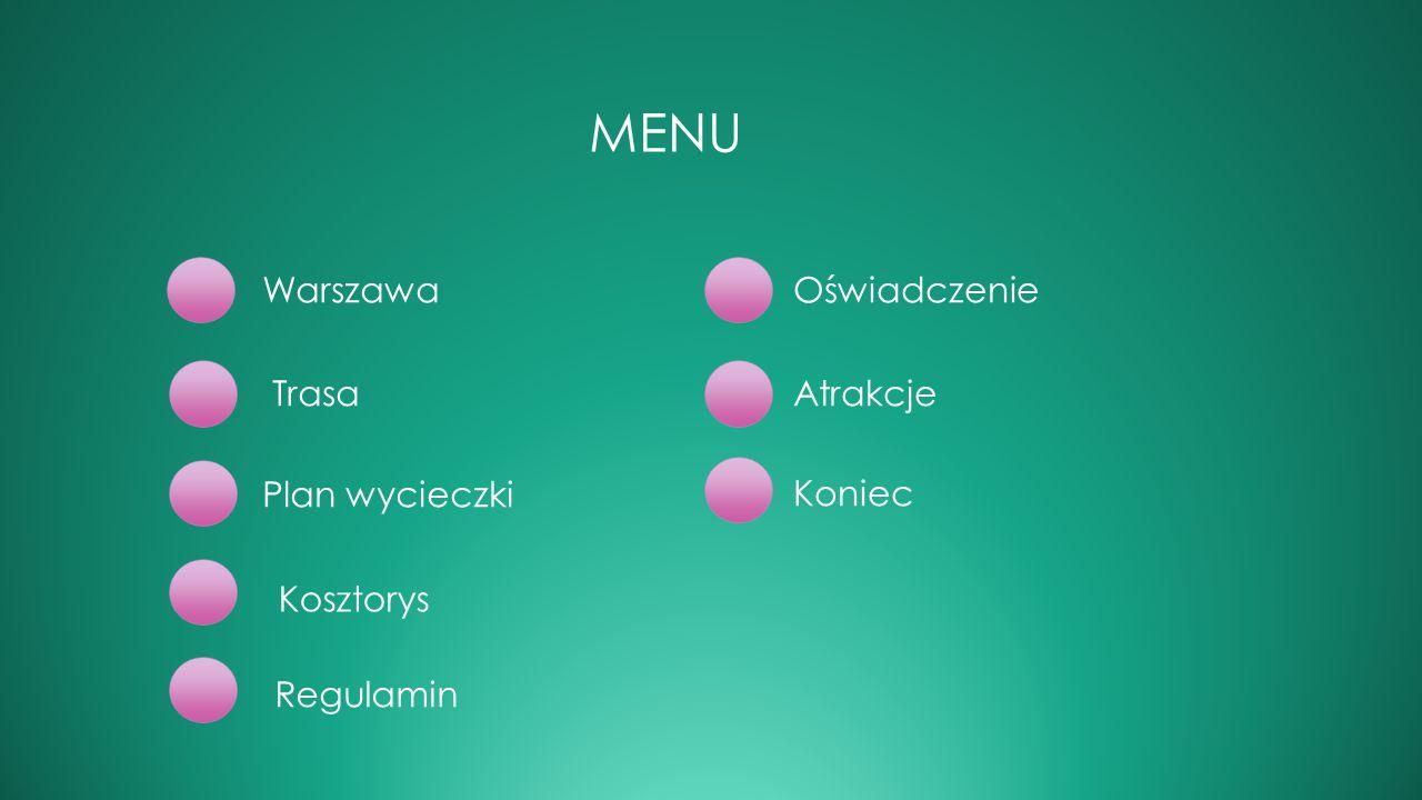 MENU Warszawa Trasa Plan wycieczki Regulamin Oświadczenie Atrakcje Kosztorys Koniec