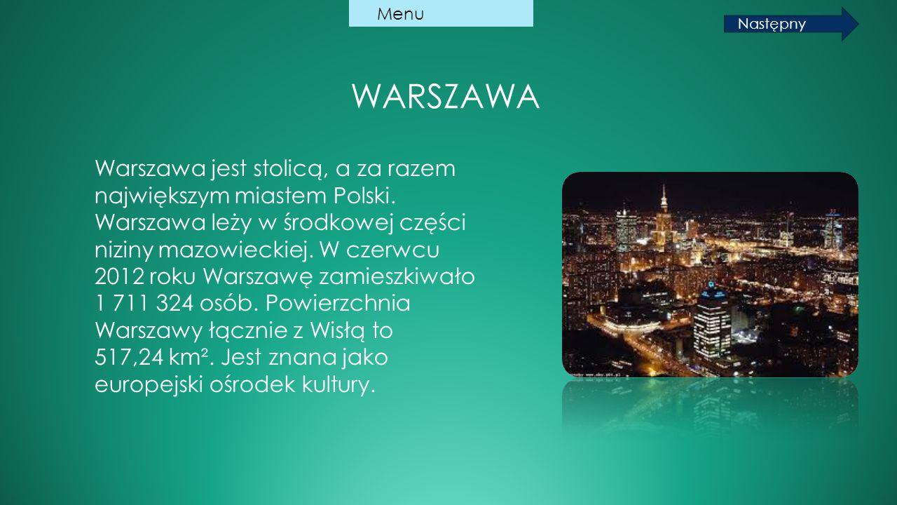 WARSZAWA Warszawa jest stolicą, a za razem największym miastem Polski. Warszawa leży w środkowej części niziny mazowieckiej. W czerwcu 2012 roku Warsz