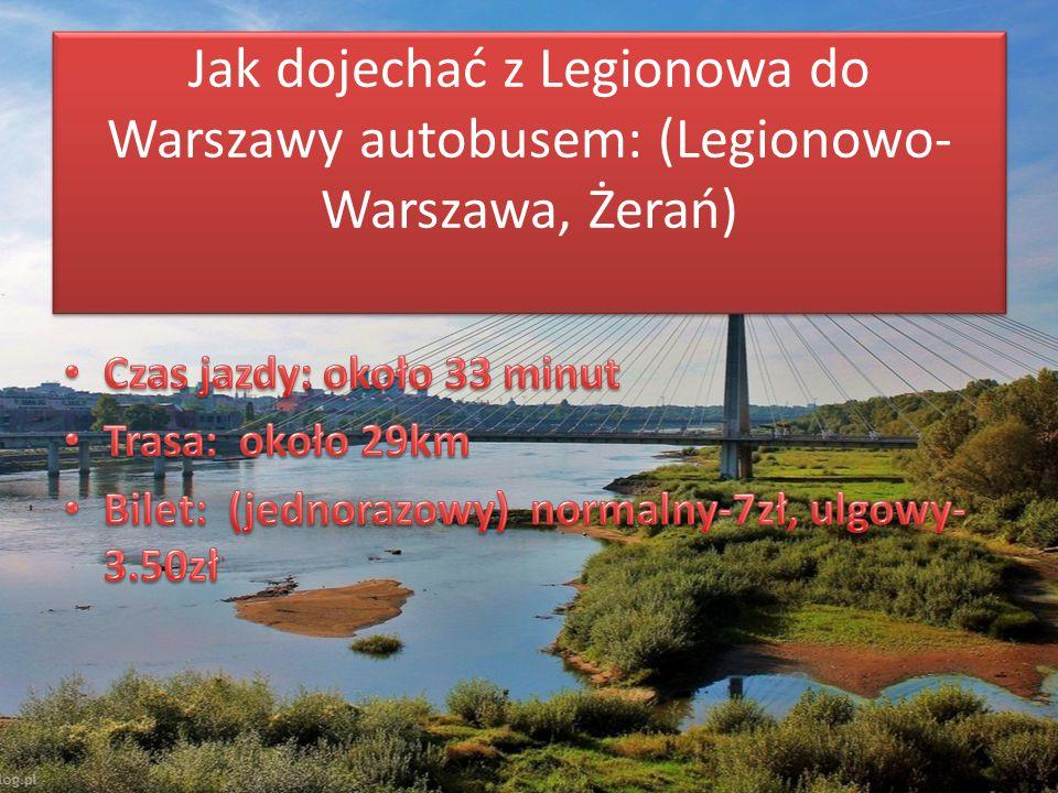 Jak dojechać z Legionowa do Warszawy autobusem: (Legionowo- Warszawa, Żerań)