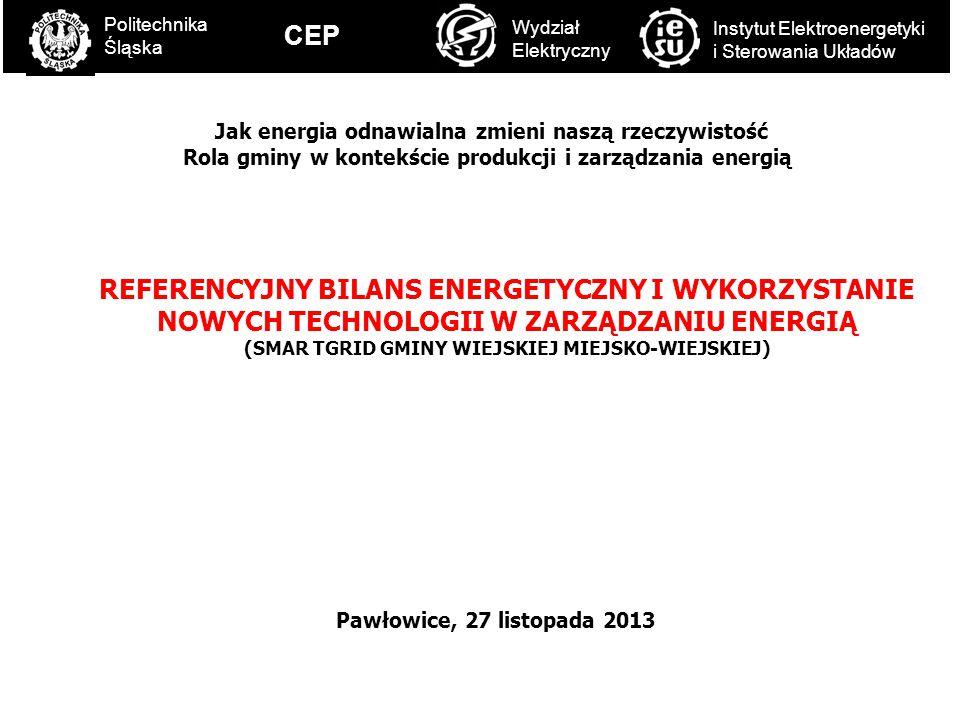 C Politechnika Śląska Wydział Elektryczny Instytut Elektroenergetyki i Sterowania Układów CEP Pawłowice, 27 listopada 2013 Jak energia odnawialna zmie