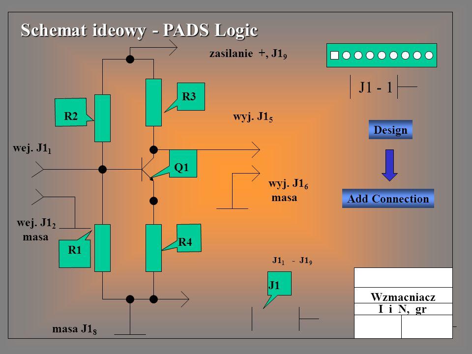 11 R1 R2 R3 R4 Q1 J1 Schemat ideowy - PADS Logic wej. J1 1 wyj. J1 5 zasilanie +, J1 9 wej. J1 2 masa masa J1 8 wyj. J1 6 masa J1 1 - J1 9 Wzmacniacz