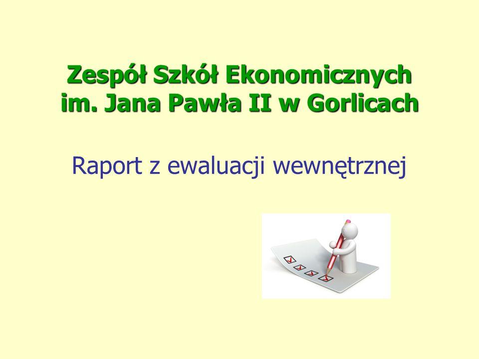 Zespół Szkół Ekonomicznych im. Jana Pawła II w Gorlicach Zespół Szkół Ekonomicznych im. Jana Pawła II w Gorlicach Raport z ewaluacji wewnętrznej