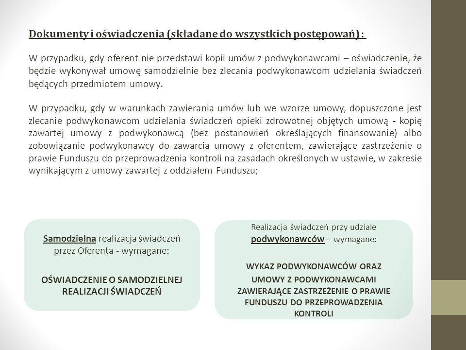 Dokumenty i oświadczenia (składane do wszystkich postępowań) : W przypadku, gdy oferent nie przedstawi kopii umów z podwykonawcami – oświadczenie, że