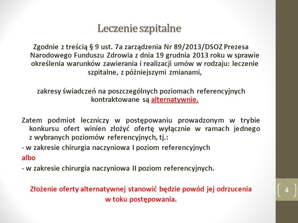 Leczenie szpitalne Zgodnie z treścią § 9 ust. 7a zarządzenia Nr 89/2013/DSOZ Prezesa Narodowego Funduszu Zdrowia z dnia 19 grudnia 2013 roku w sprawie