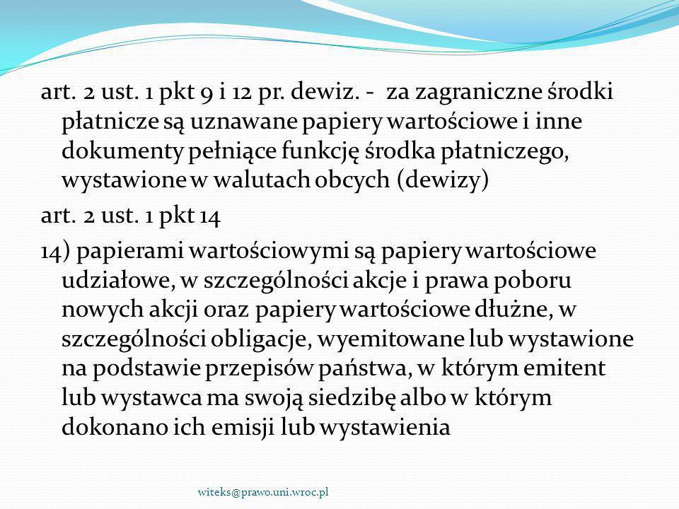 art. 2 ust. 1 pkt 9 i 12 pr. dewiz. - za zagraniczne środki płatnicze są uznawane papiery wartościowe i inne dokumenty pełniące funkcję środka płatnic
