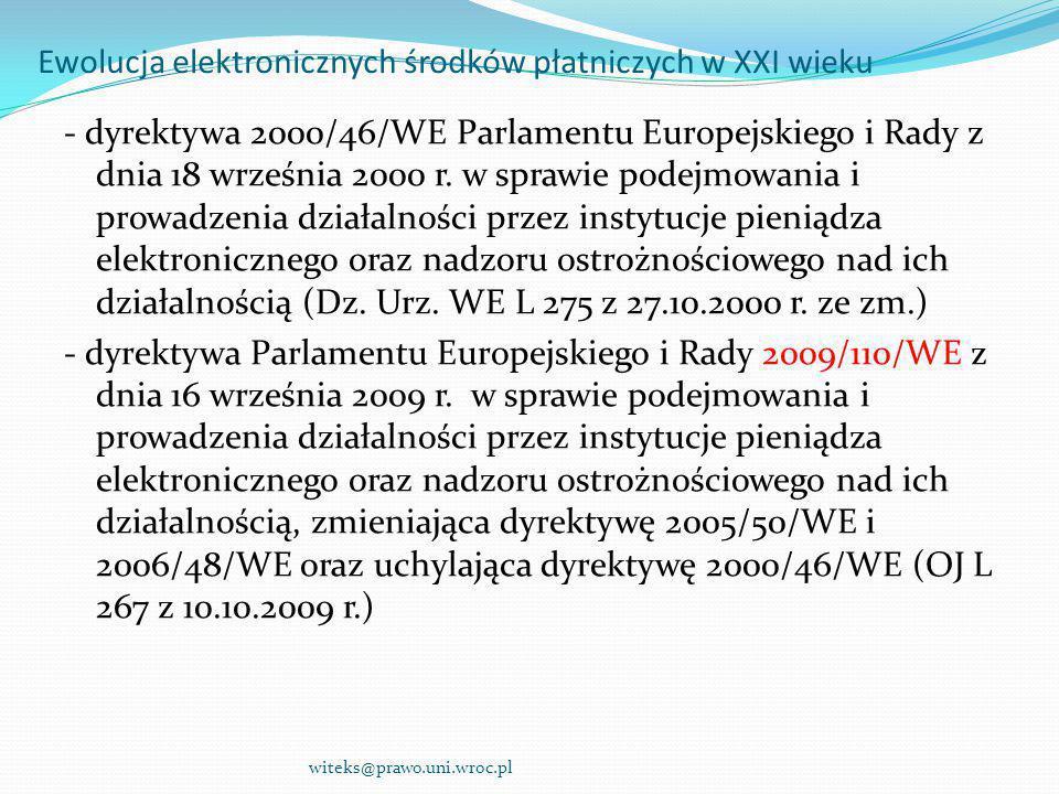 - dyrektywa 2000/46/WE Parlamentu Europejskiego i Rady z dnia 18 września 2000 r. w sprawie podejmowania i prowadzenia działalności przez instytucje p