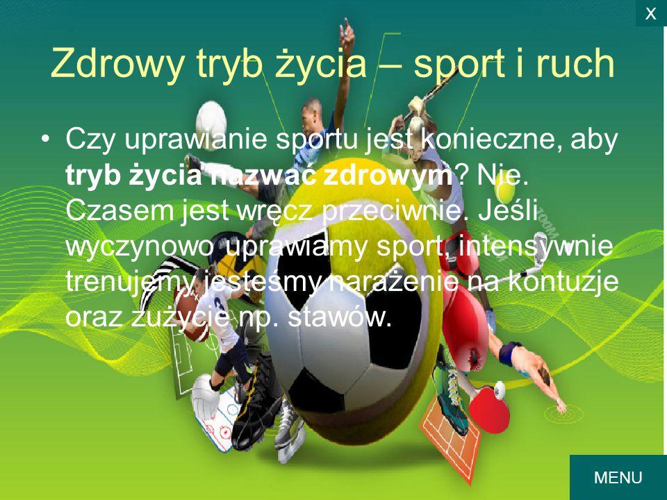Zdrowy tryb życia – sport i ruch Czy uprawianie sportu jest konieczne, aby tryb życia nazwać zdrowym? Nie. Czasem jest wręcz przeciwnie. Jeśli wyczyno