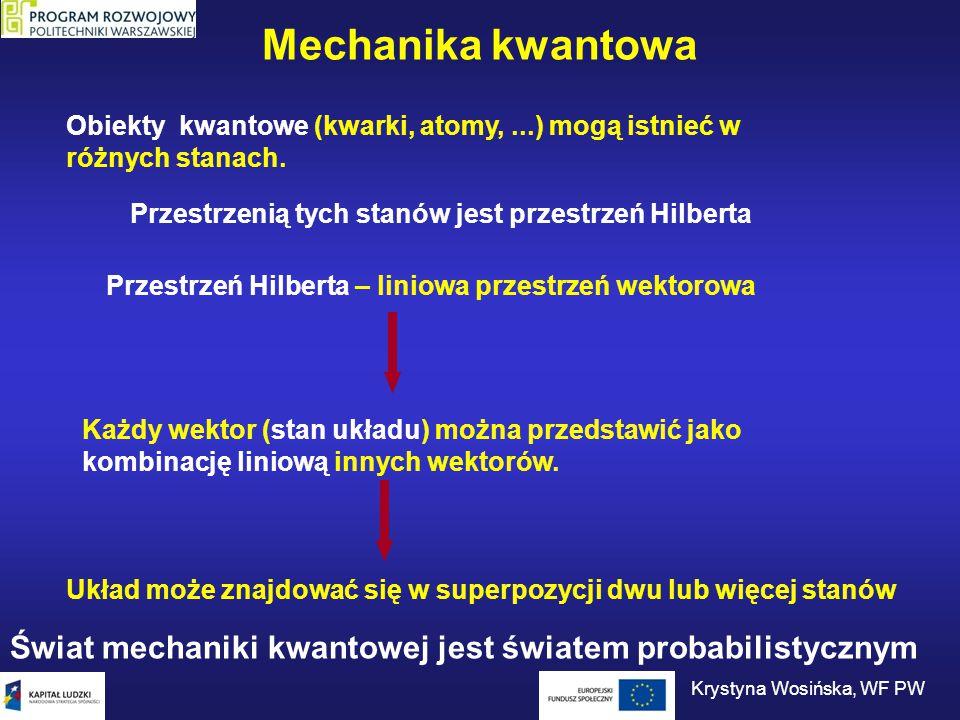 Mechanika kwantowa Obserwable – wielkości mierzalne (np.