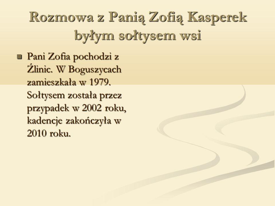 Rozmowa z Panią Zofią Kasperek byłym sołtysem wsi Pani Zofia pochodzi z Źlinic.