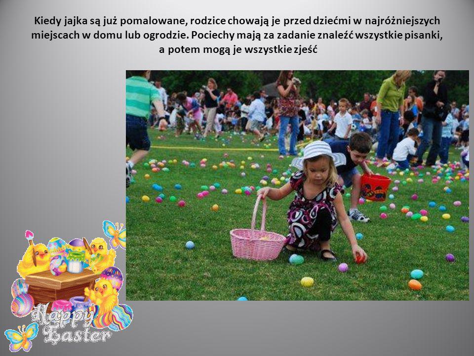 Kiedy jajka są już pomalowane, rodzice chowają je przed dziećmi w najróżniejszych miejscach w domu lub ogrodzie. Pociechy mają za zadanie znaleźć wszy