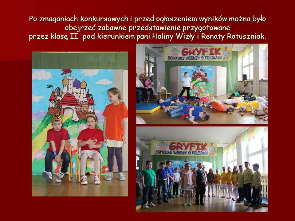 Atrakcją dla naszych gości były również występy dzieci z klas I-III przygotowane przez panie: Małgorzatę Pilawską, Danutę Grocholę, Beatę Sadownik, Krystynę Gąszczyk.