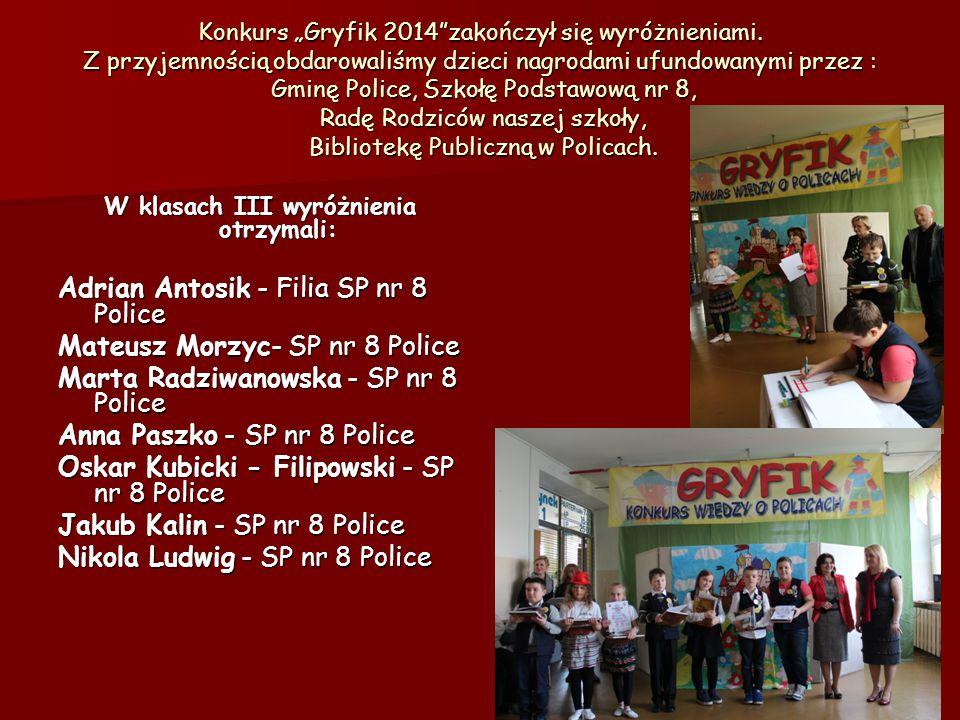 """Konkurs """"Gryfik 2014""""zakończył się wyróżnieniami. Z przyjemnością obdarowaliśmy dzieci nagrodami ufundowanymi przez : Gminę Police, Szkołę Podstawową"""