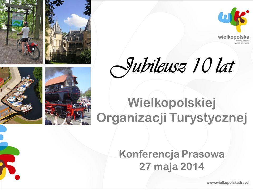 Jubileusz 10 lat Wielkopolskiej Organizacji Turystycznej Konferencja Prasowa 27 maja 2014