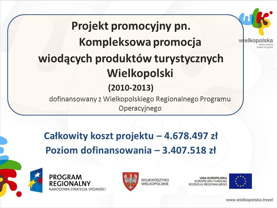 Projekt promocyjny pn. Kompleksowa promocja wiodących produktów turystycznych Wielkopolski (2010-2013) dofinansowany z Wielkopolskiego Regionalnego Pr