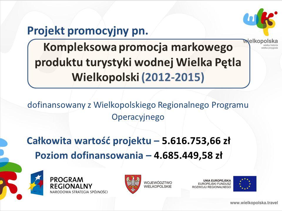 Projekt promocyjny pn. Kompleksowa promocja markowego produktu turystyki wodnej Wielka Pętla Wielkopolski (2012-2015) dofinansowany z Wielkopolskiego