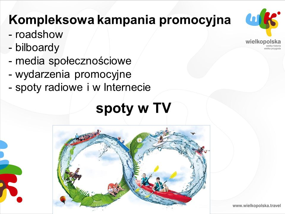 Kompleksowa kampania promocyjna - roadshow - bilboardy - media społecznościowe - wydarzenia promocyjne - spoty radiowe i w Internecie spoty w TV