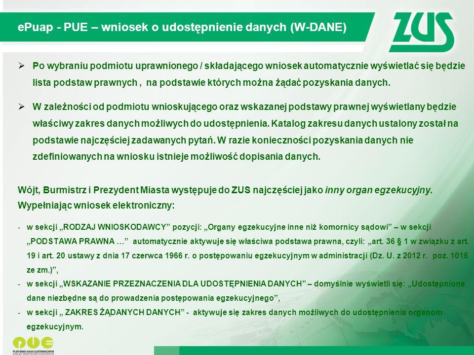 © 2012 Deloitte Projekt współfinansowany ze środków Unii Europejskiej w ramach Europejskiego Funduszu Społecznego ePuap - PUE – wniosek o udostępnienie danych (W-DANE)  Po wybraniu podmiotu uprawnionego / składającego wniosek automatycznie wyświetlać się będzie lista podstaw prawnych, na podstawie których można żądać pozyskania danych.