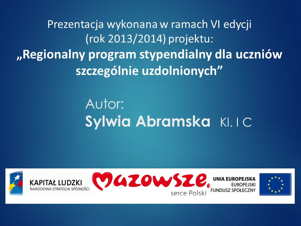 Autor: Sylwia Abramska Kl.