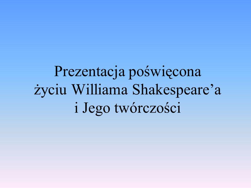 Ważniejsze sztuki: Ryszard III(1593) Ryszard II(1595) Sen nocy letniej(1596) Kupiec Wenecki(1597) Juliusz Cezar(1599) Hamlet(1601) Otello(1604) Makbet(1606) Król Lir(1606)