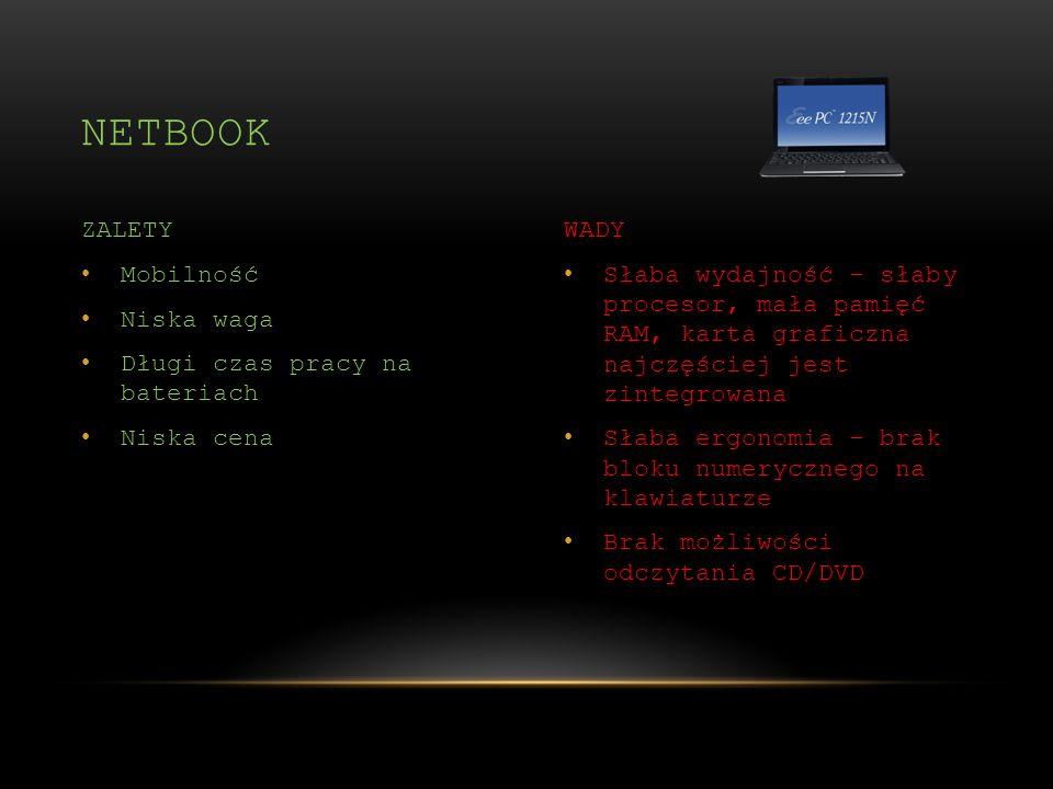 Słaba wydajność – słaby procesor, mała pamięć RAM, karta graficzna najczęściej jest zintegrowana Słaba ergonomia – brak bloku numerycznego na klawiatu